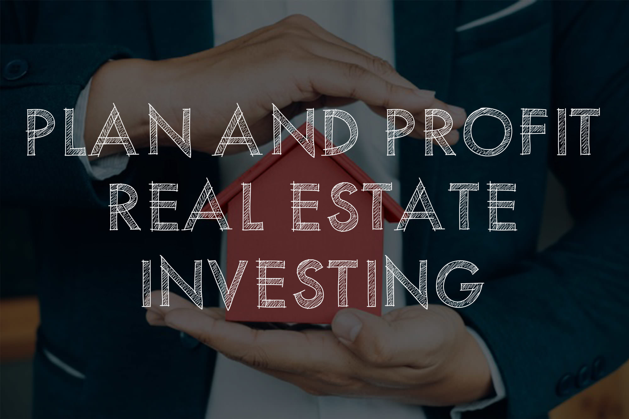 Plan and Profit Real Estate Investing