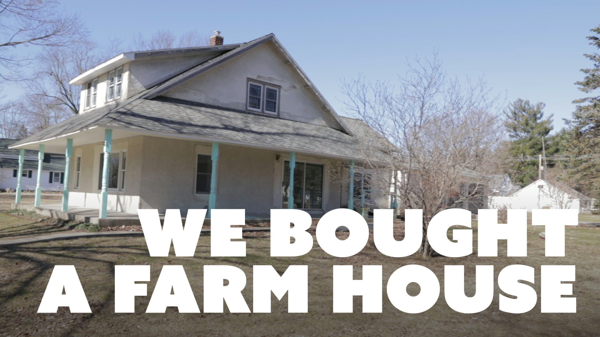 We Bought A Farm House - Home Remodel Episode 1