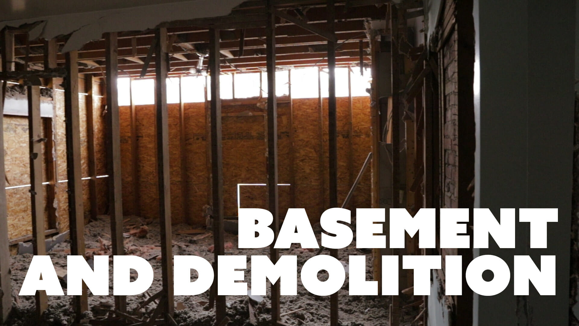 Basement and Demolition - Home Remodel Episode 2