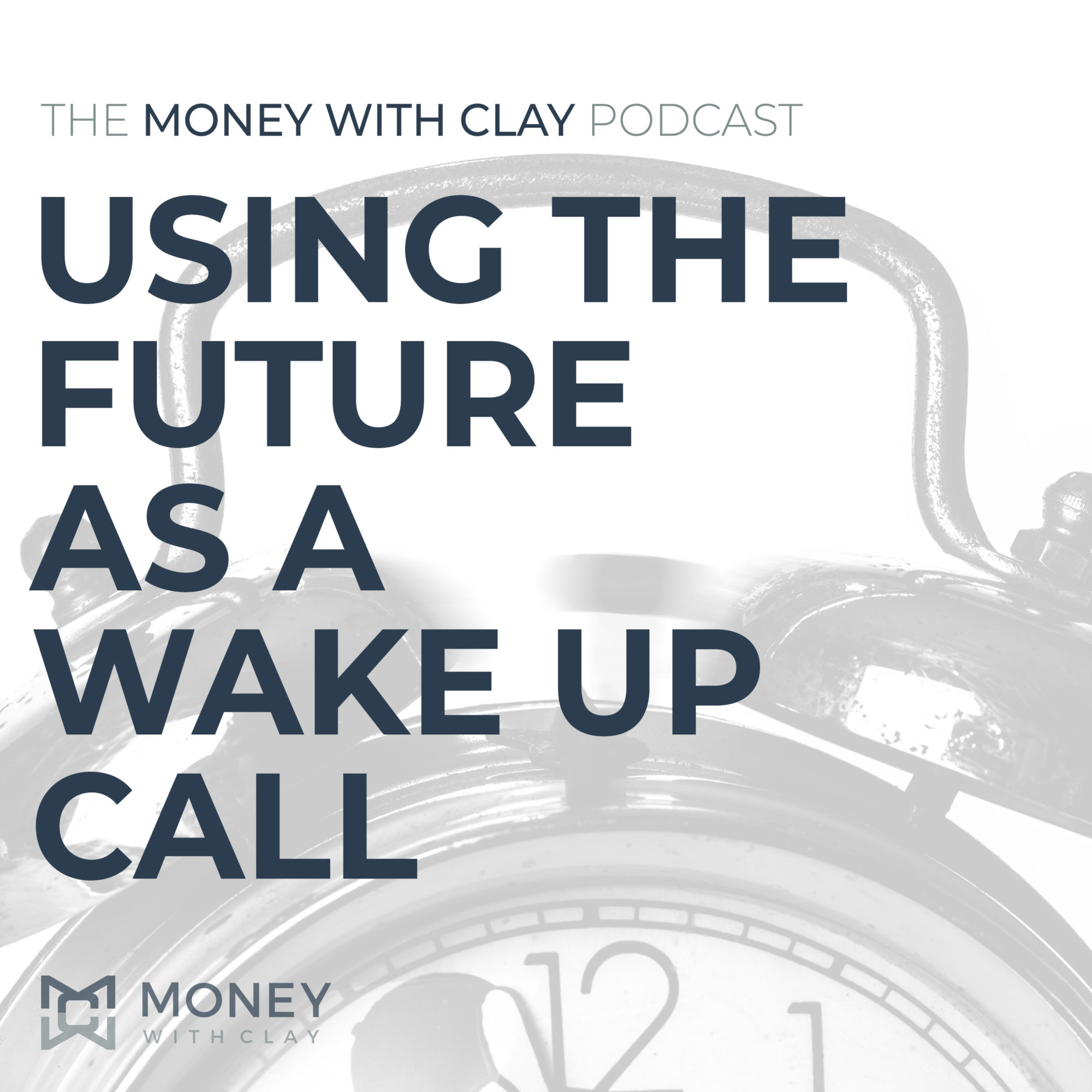 Using the Future as a Wake Up Call.