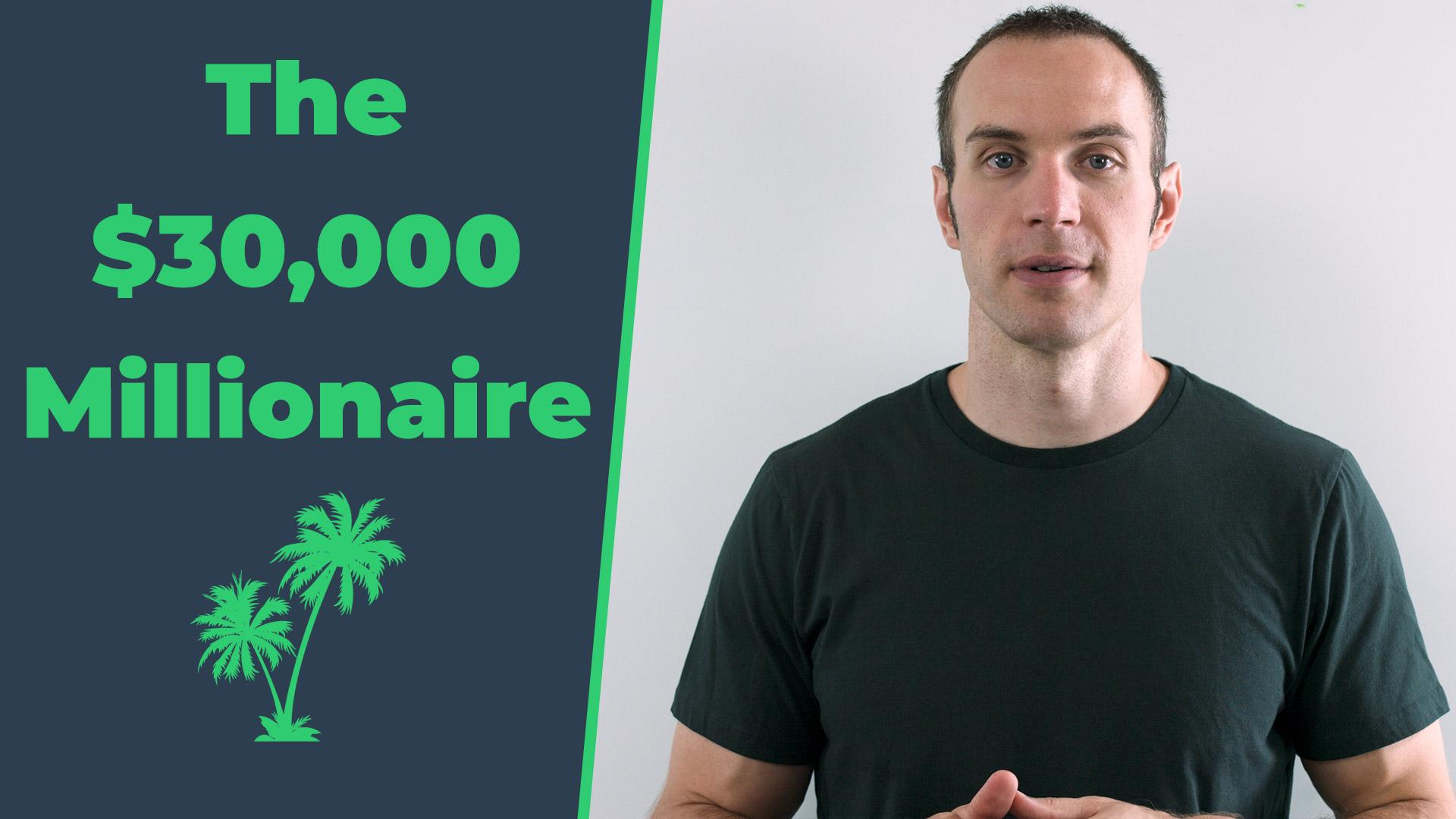 The $30,000 Millionaire