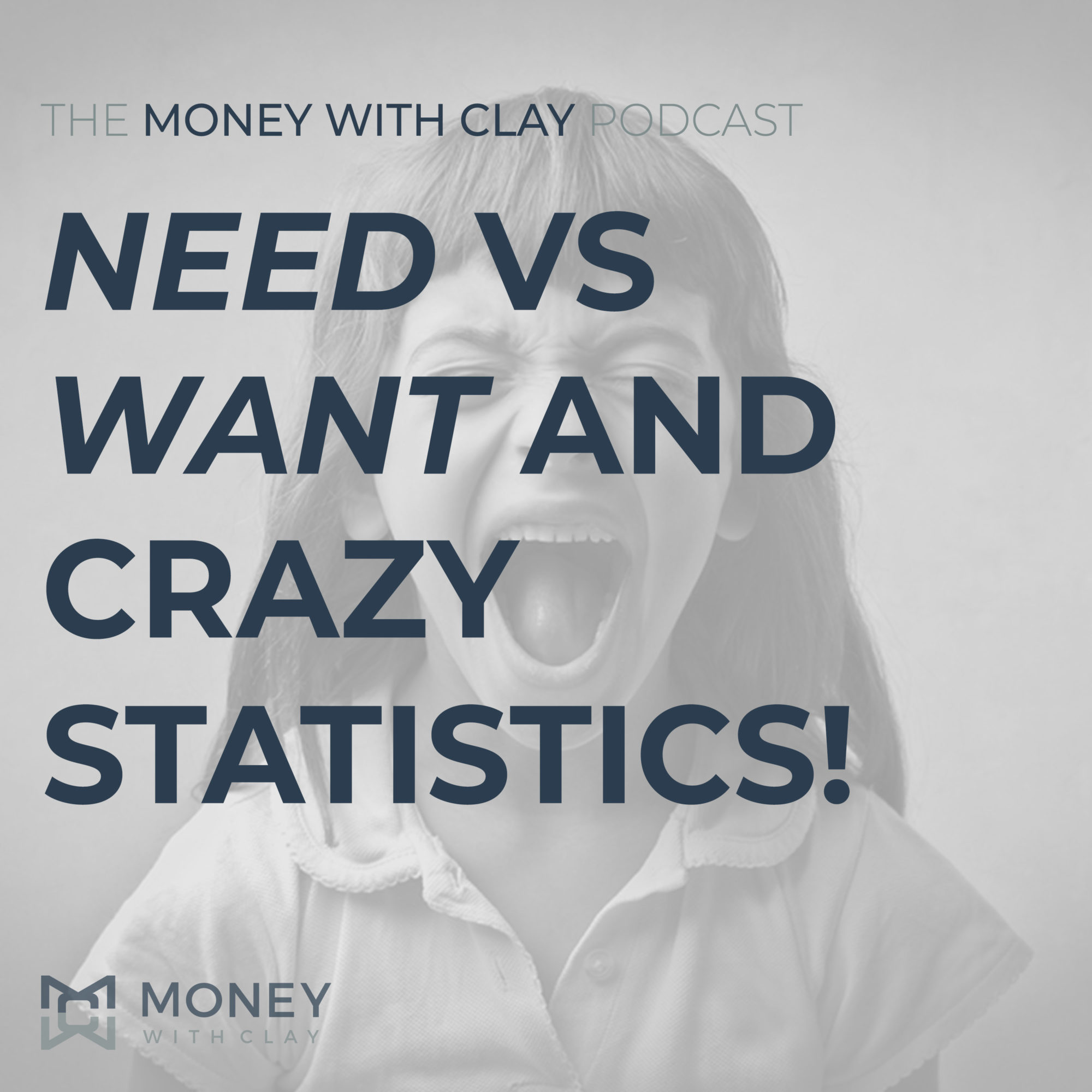 Need vs. Want and Crazy Statistics!
