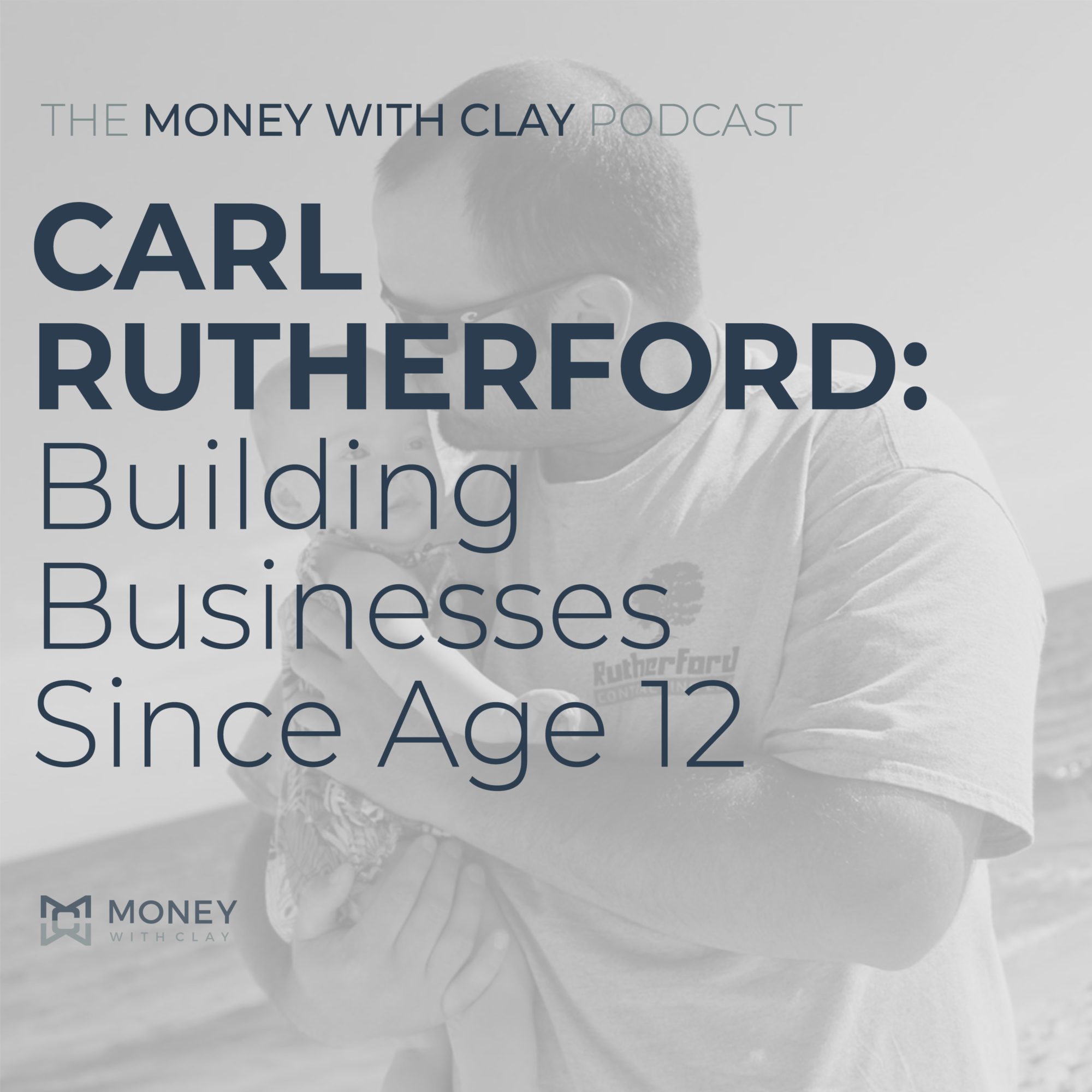 Carl Rutherford: Building Businesses Since Age 12