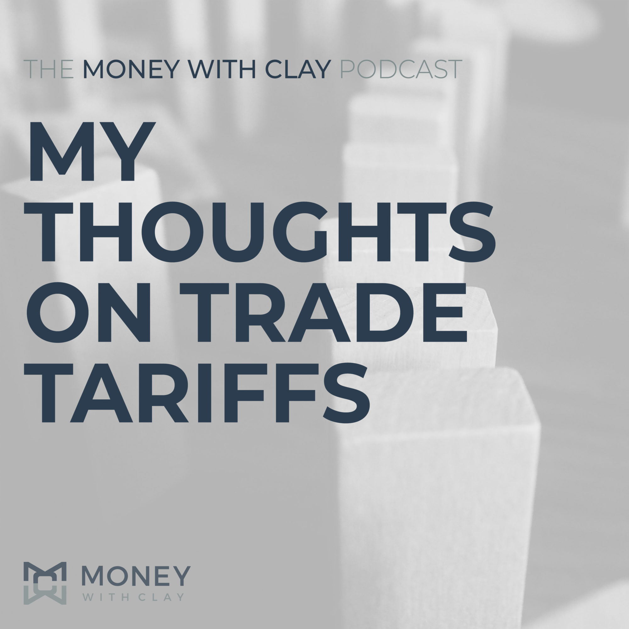 My Thoughts on Trade Tariffs