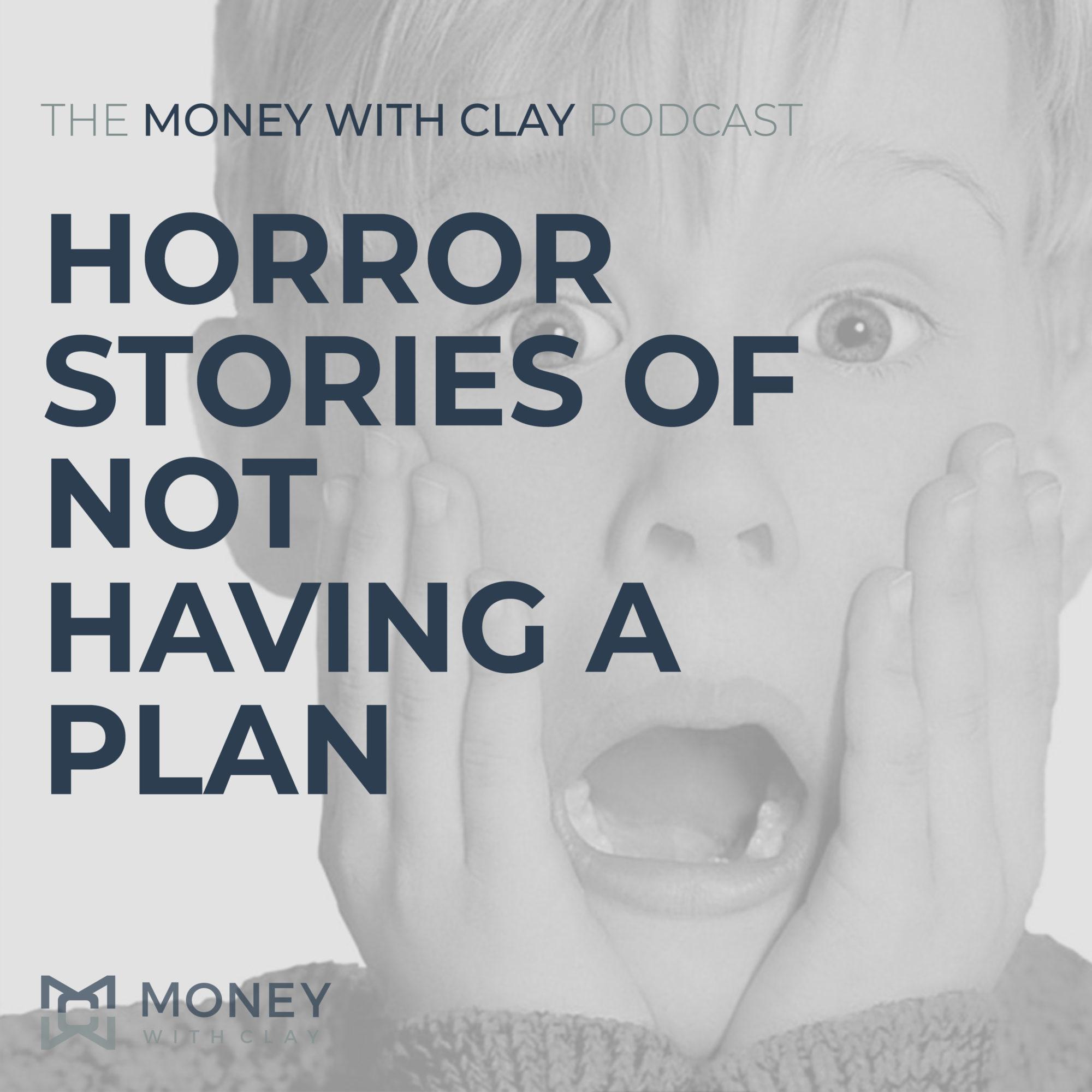 Horror Stories of Not Having a Plan
