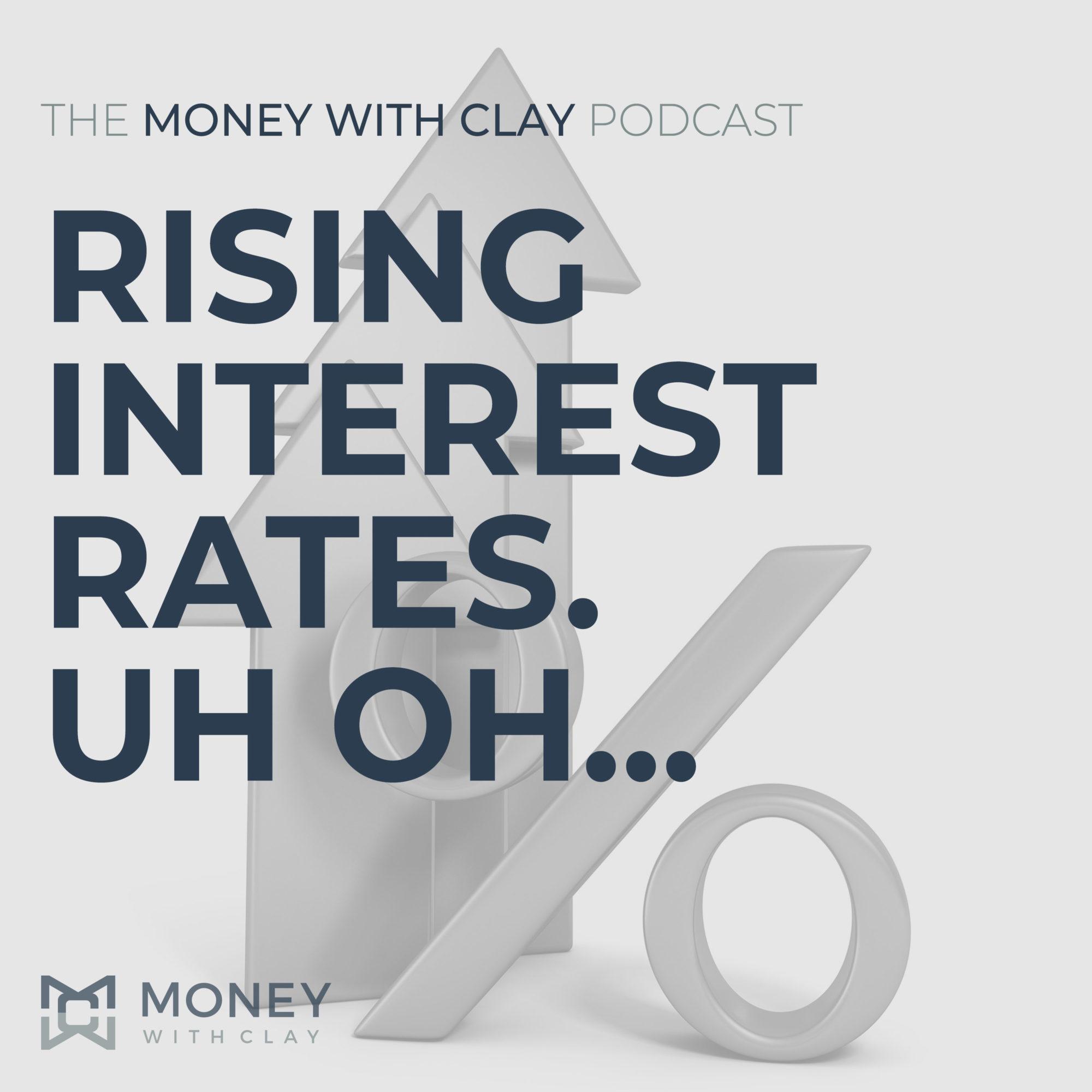 Rising Interest Rates. Uh Oh...