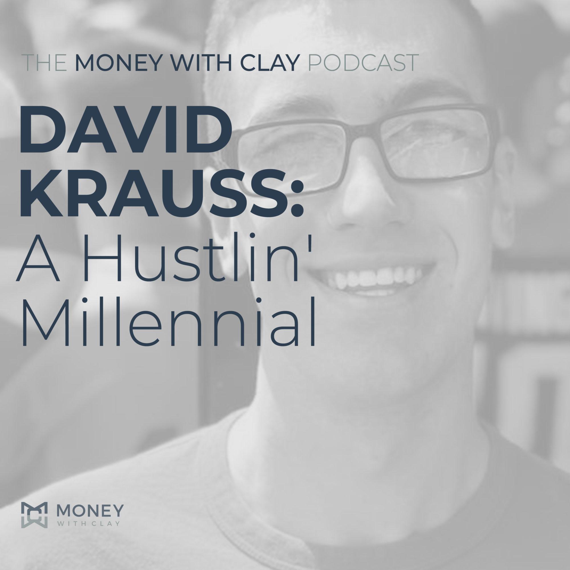 David Krauss: A Hustlin' Millennial