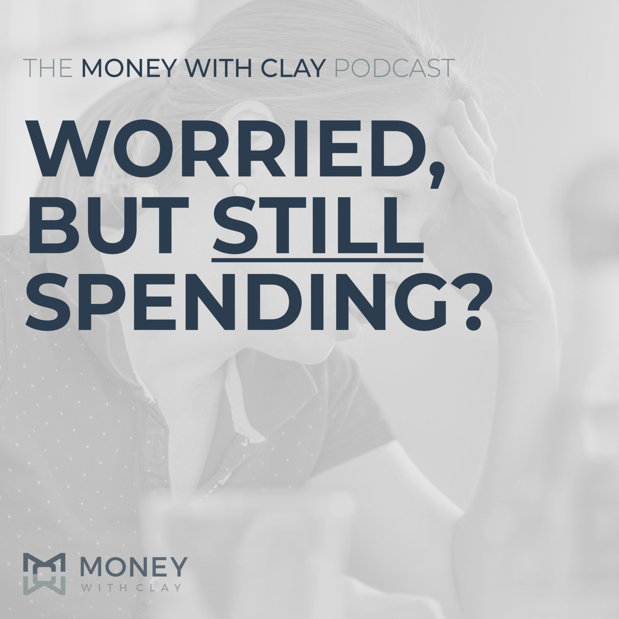 #032 - Worried, but Still Spending?