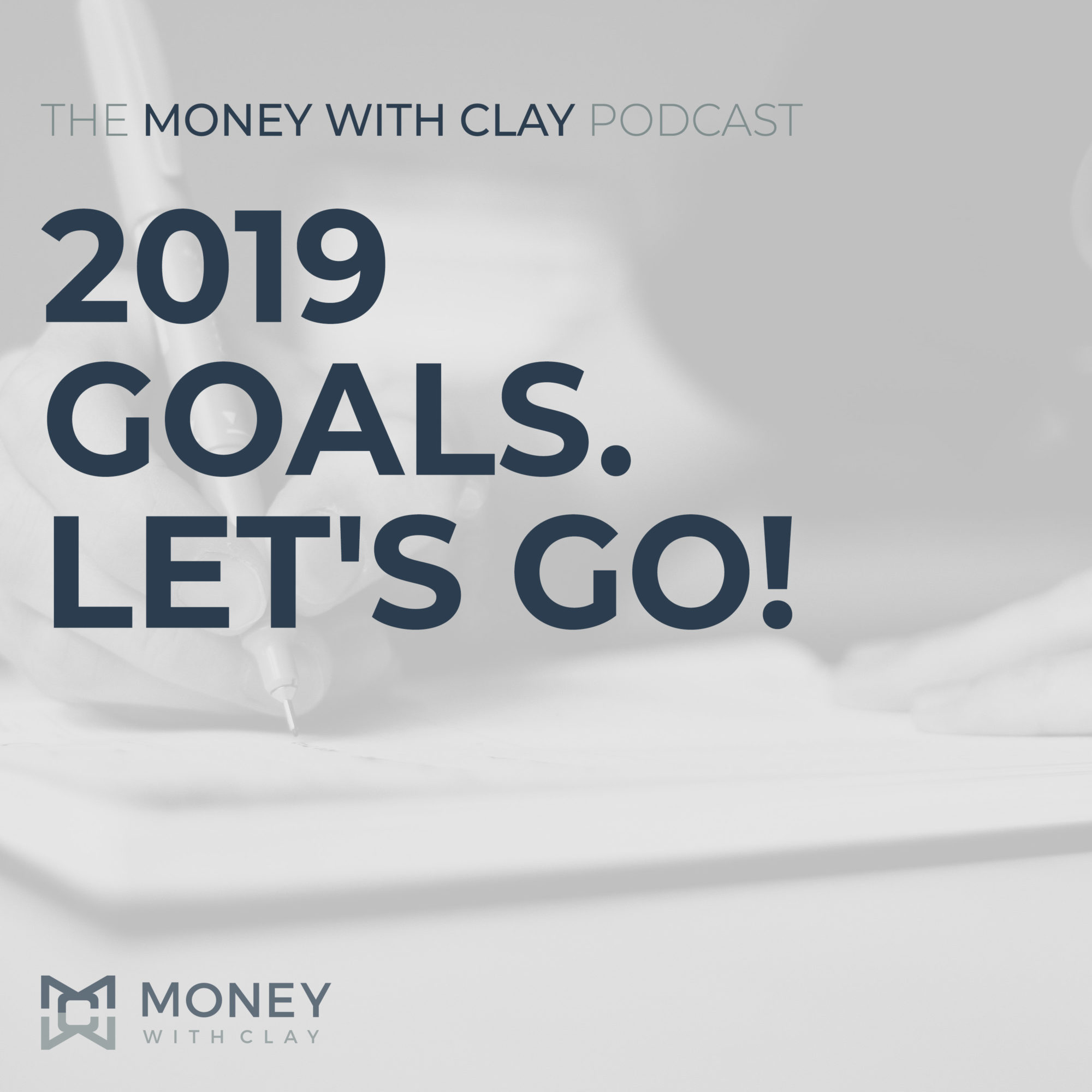 #033 - 2019 Goals. Let's Go!
