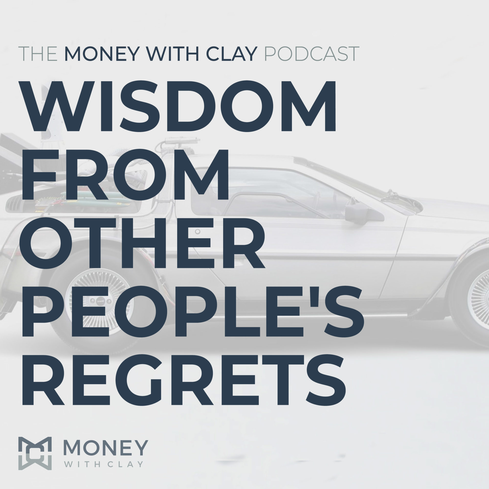 #048 - Wisdom From Other People's Regrets