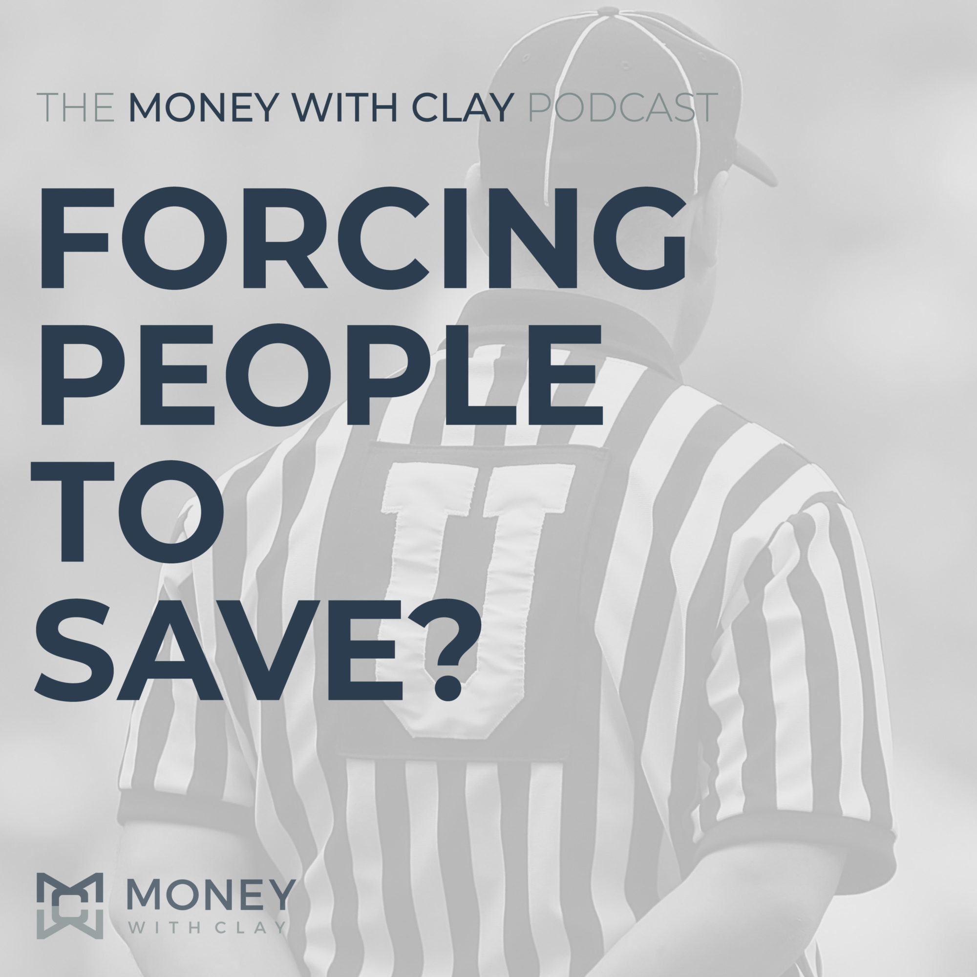 #050 - Forcing People To Save?