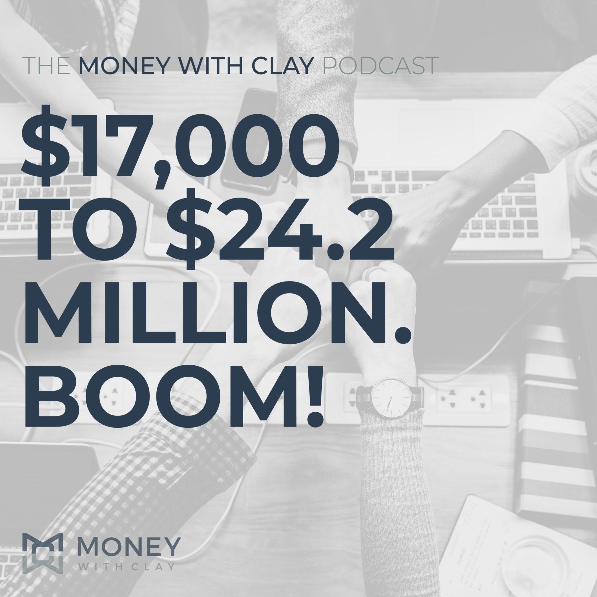 #052 - $17,000 to $24.2 Million. BOOM!