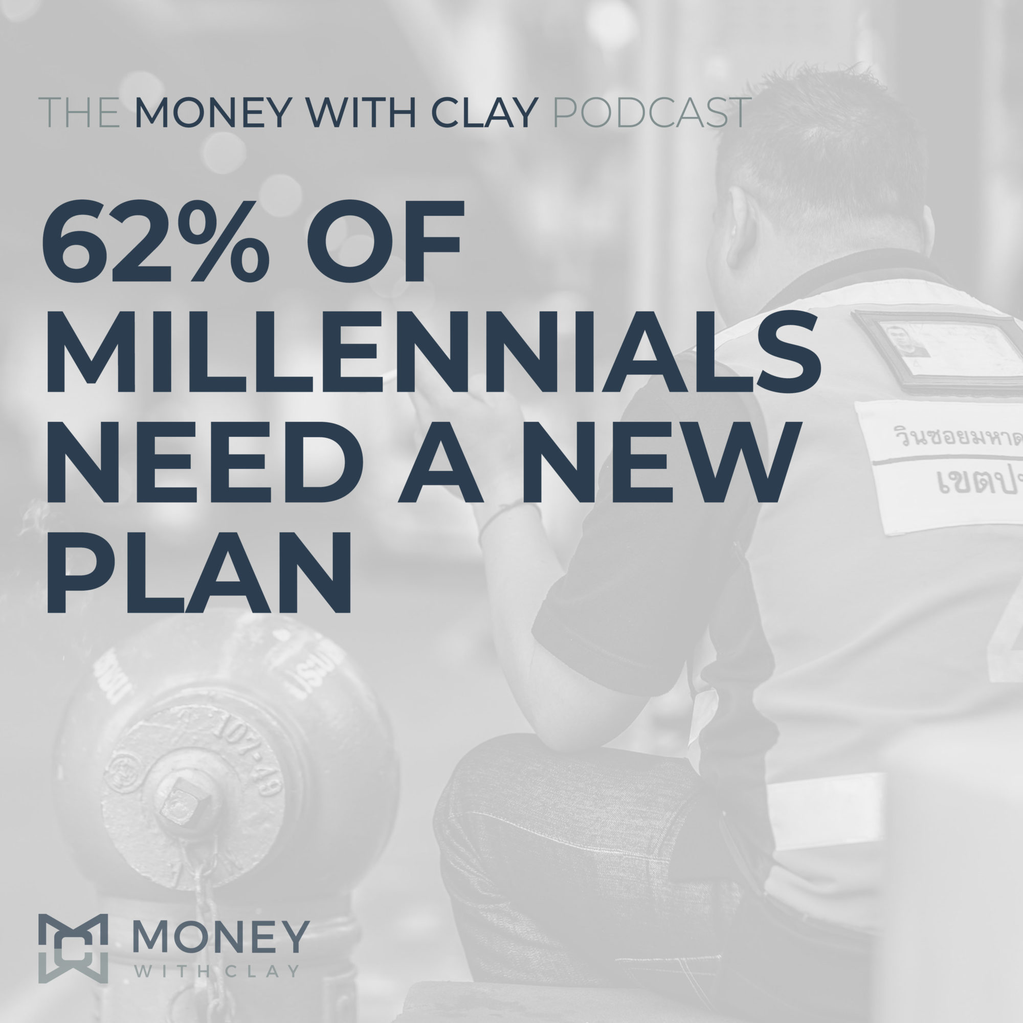 #053 - 62% Of Millennials Need a New Plan