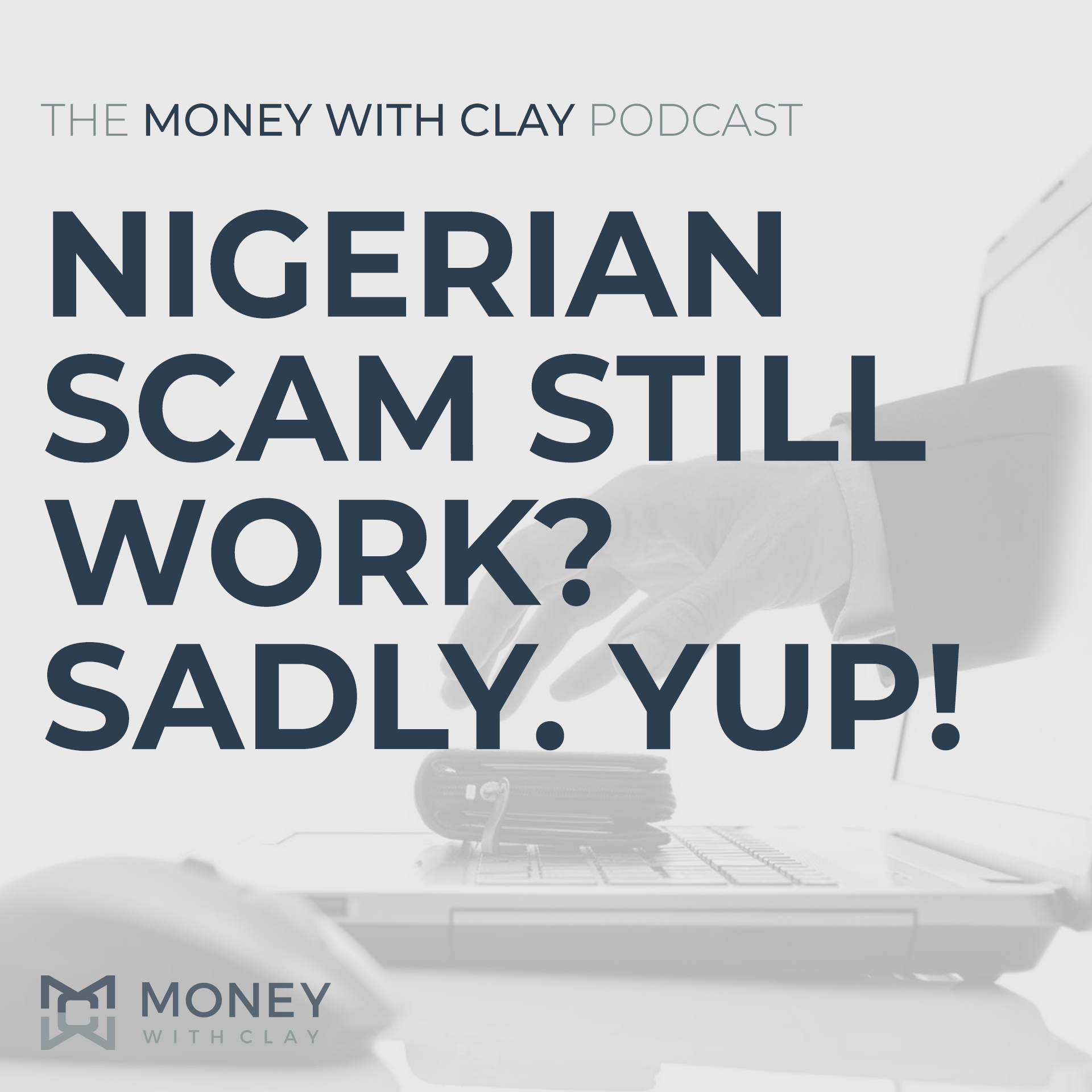 #056 - Nigerian Scam Still Work? Sadly. Yup!