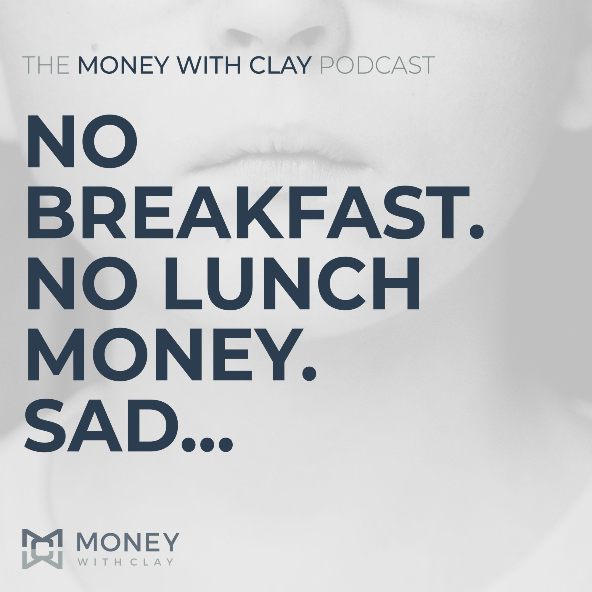 #063 - No Breakfast. No Lunch Money. Sad...