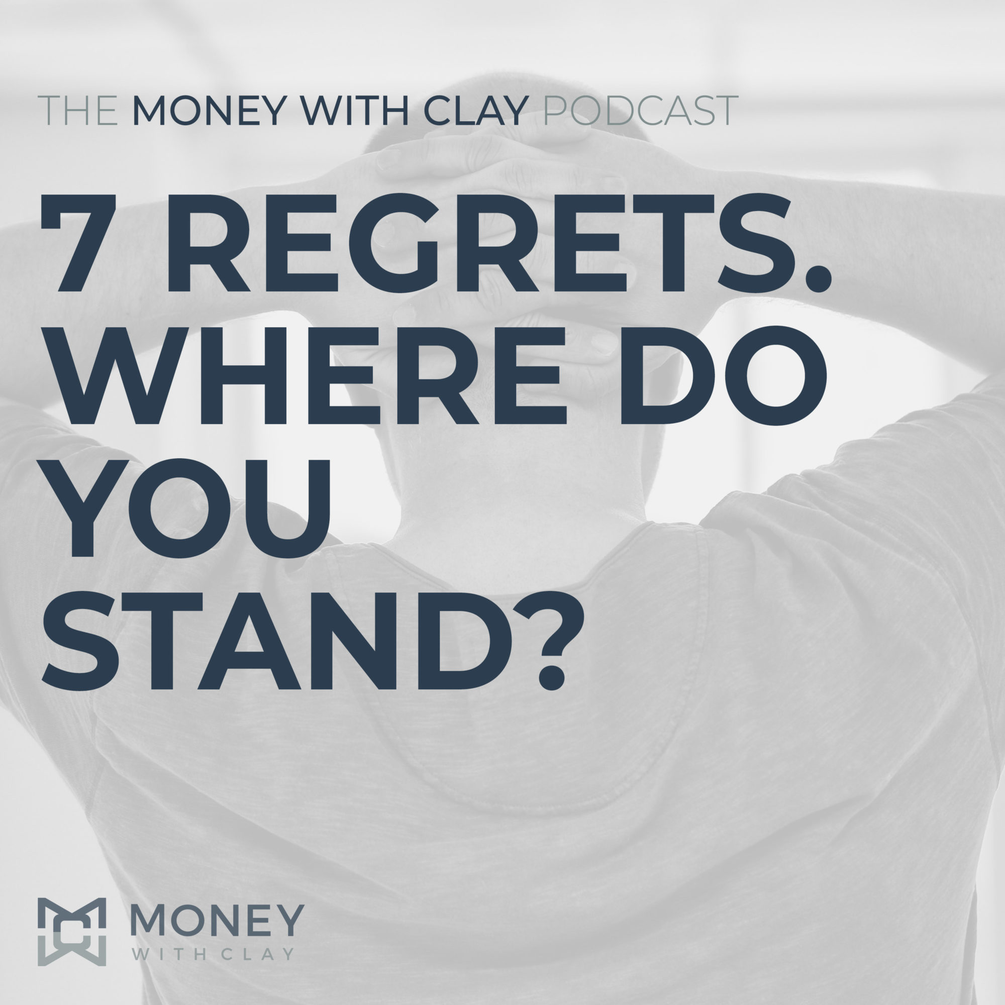 7 Regrets. Where Do You Stand?