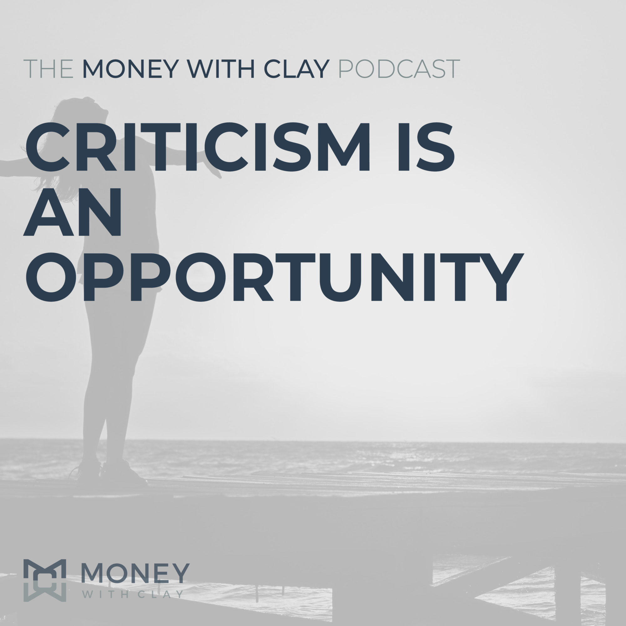 #068 - Criticism Is An Opportunity