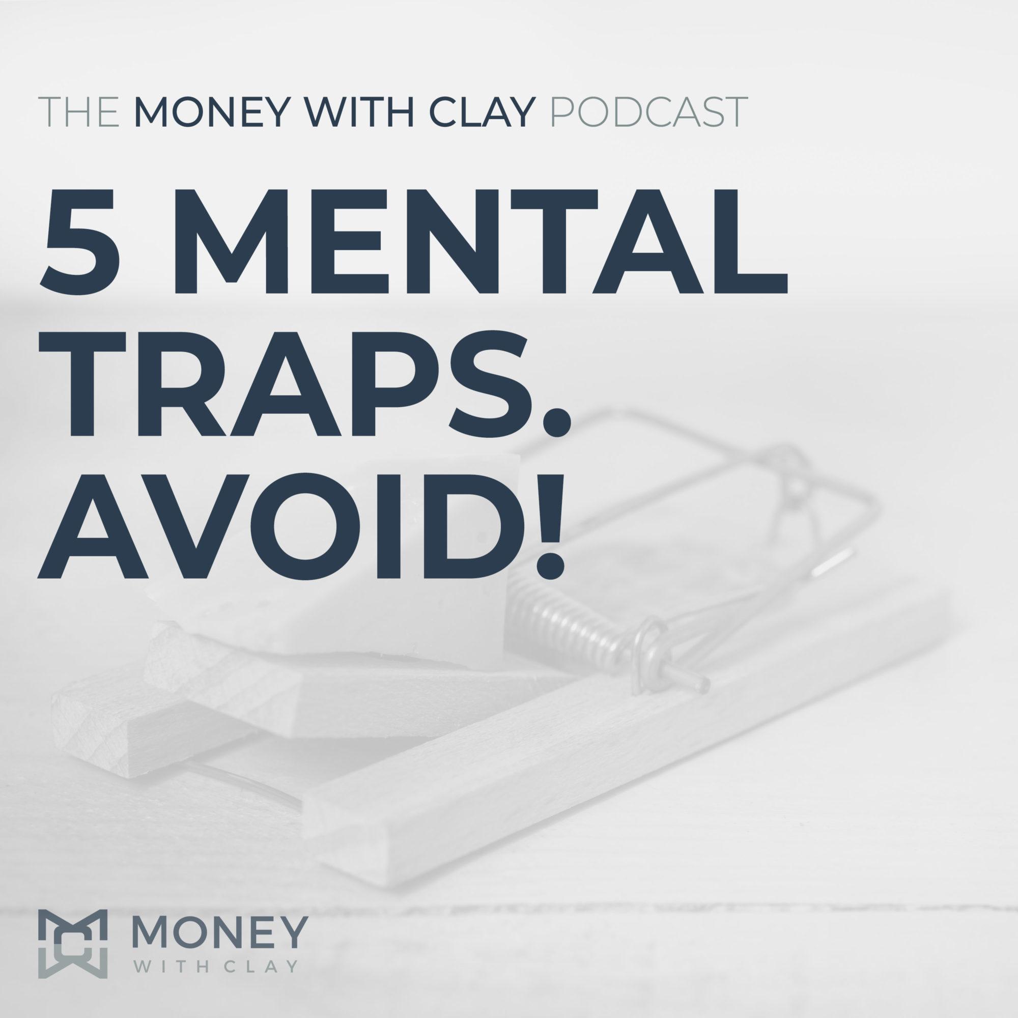#087 - 5 Mental Traps. Avoid!