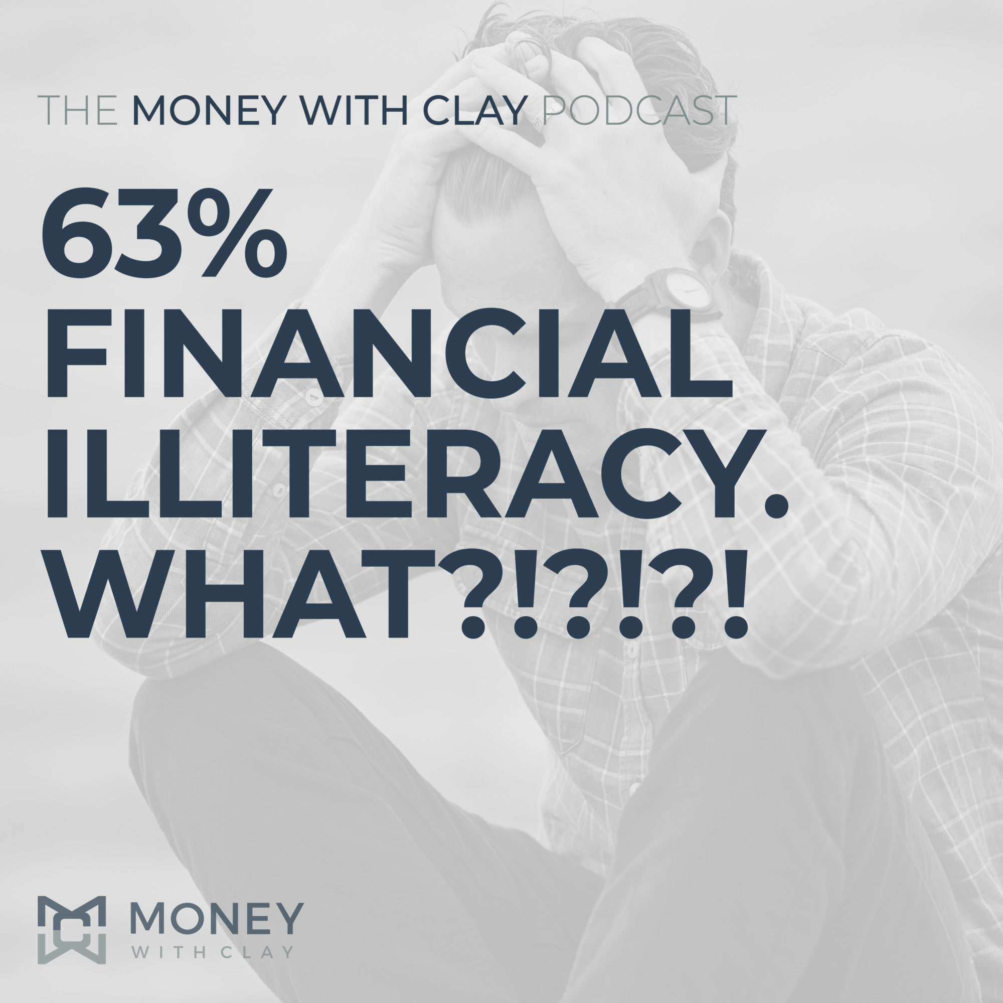 #092 - 63% Financial Illiteracy. What?!?!?!