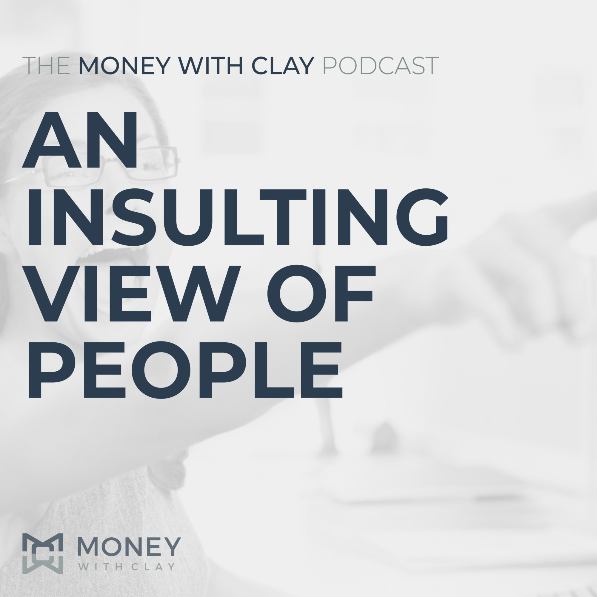 An Insulting View of People | #119