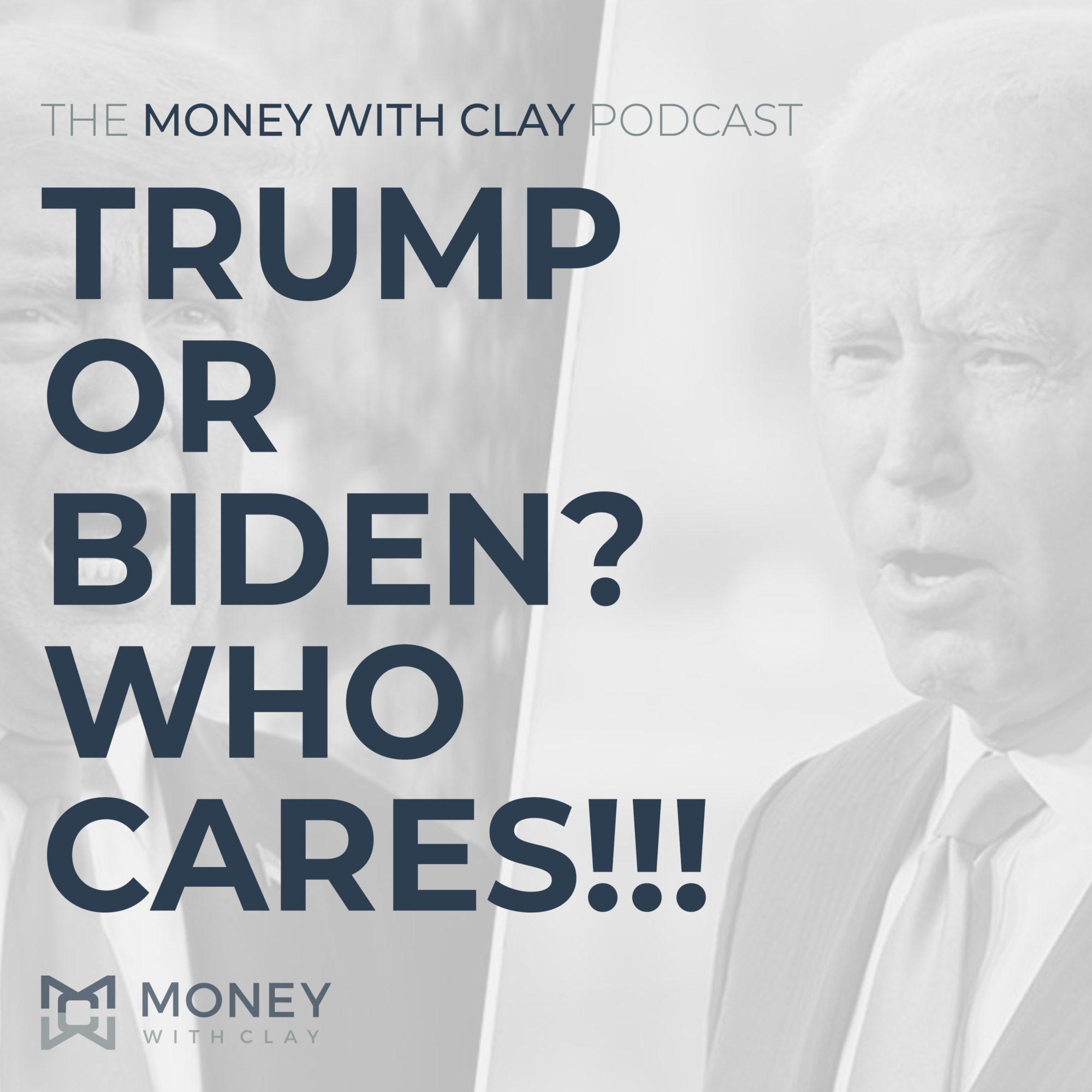 Trump or Biden? Who Cares!!!   #127