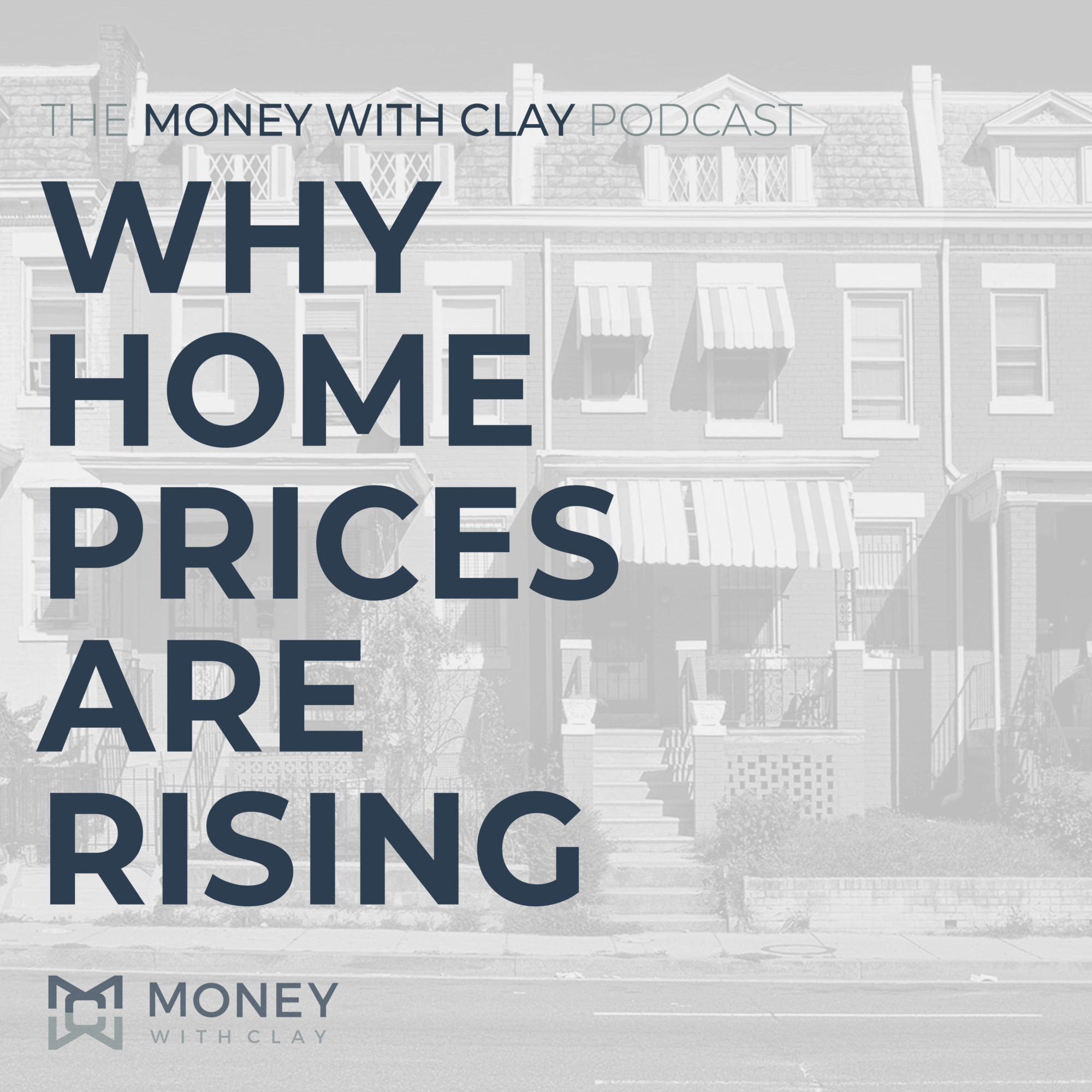 Why Home Prices Are Rising | #132